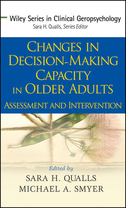 Michael Smyer A. Changes in Decision-Making Capacity in Older Adults psychotherapy for depression in older adults