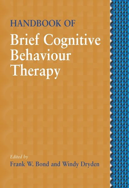 Windy Dryden Handbook of Brief Cognitive Behaviour Therapy gregoris simos cbt for anxiety disorders a practitioner book