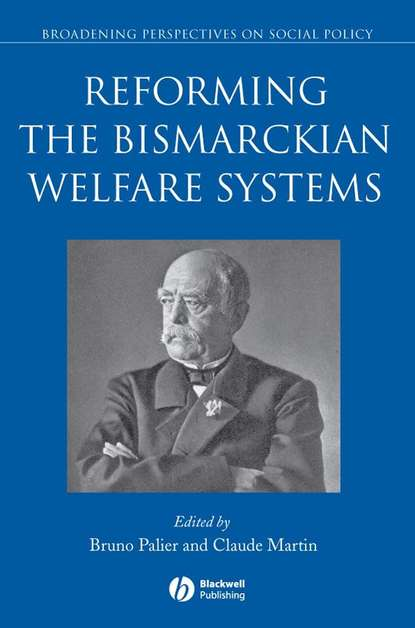 Bruno Palier Reforming the Bismarckian Welfare Systems leman the collapse of welfare reform – politica l institut policy