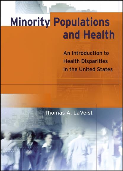 Группа авторов Minority Populations and Health группа авторов minority populations and health