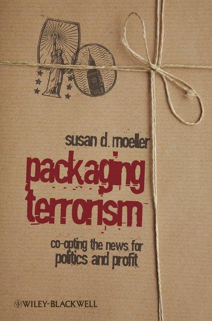 Группа авторов Packaging Terrorism