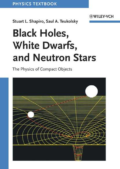 Stuart Shapiro L. Black Holes, White Dwarfs and Neutron Stars