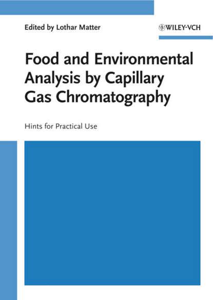 Фото - Группа авторов Food and Environmental Analysis by Capillary Gas Chromatography группа авторов environmental toxicants