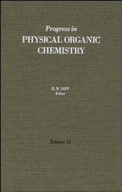 Группа авторов Progress in Physical Organic Chemistry, Volume 15 andrew streitwieser progress in physical organic chemistry volume 1