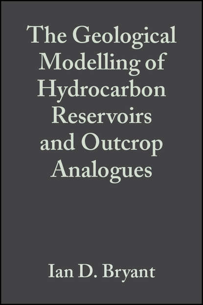 Stephen Flint S. The Geological Modelling of Hydrocarbon Reservoirs and Outcrop Analogues (Special Publication 15 of the IAS) недорого