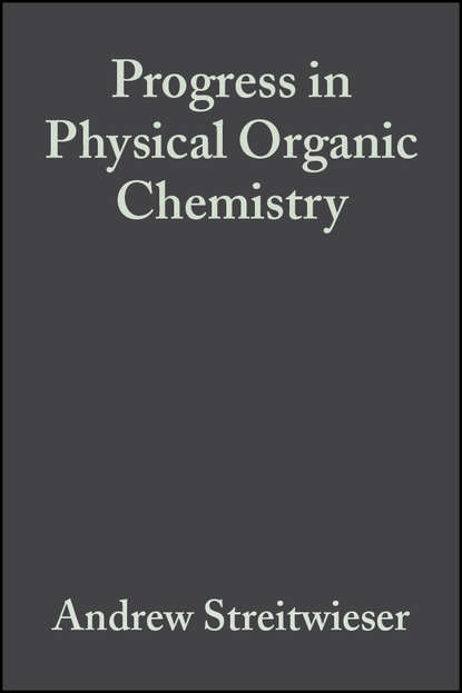 Andrew Streitwieser Progress in Physical Organic Chemistry, Volume 8 andrew streitwieser progress in physical organic chemistry volume 1