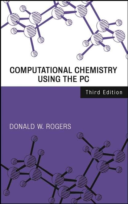 Donald Rogers W. Computational Chemistry Using the PC robert corriu molecular chemistry of sol gel derived nanomaterials