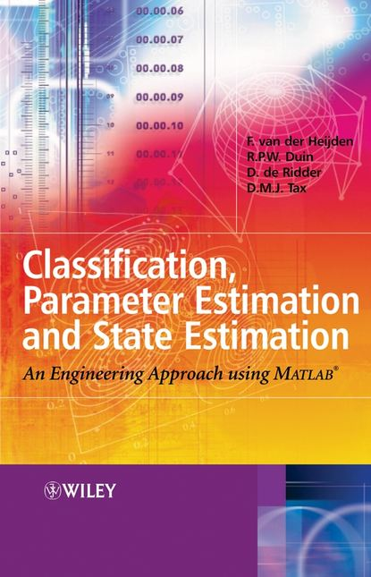 Фото - David Tax M.J. Classification, Parameter Estimation and State Estimation xuefeng yin propagation channel characterization parameter estimation and modeling for wireless communications