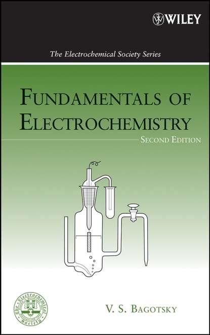 Vladimir Bagotsky S. Fundamentals of Electrochemistry arvydas survila electrochemistry of metal complexes