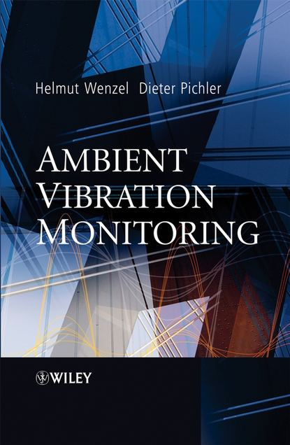 Фото - Helmut Wenzel Ambient Vibration Monitoring asoke k nandi condition monitoring with vibration signals