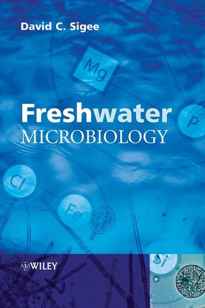 Фото - David Sigee Freshwater Microbiology david alderton freshwater aquariums