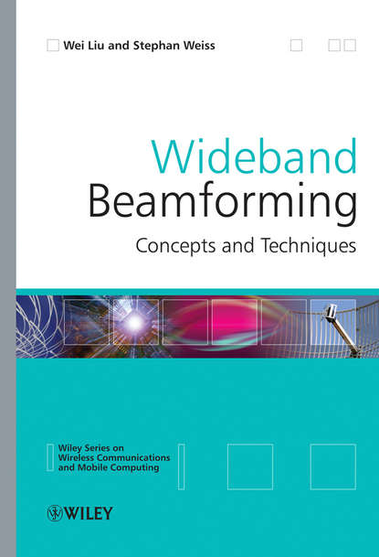 Wei Liu Wideband Beamforming hueber gernot multi mode multi band rf transceivers for wireless communications advanced techniques architectures and trends
