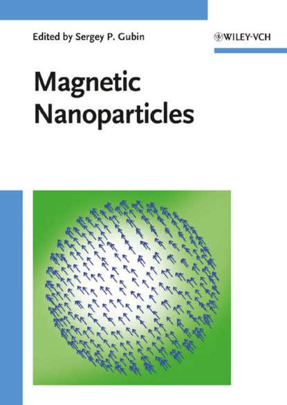 Фото - Sergey Gubin P. Magnetic Nanoparticles balan vladimir jet single time lagrange geometry and its applications