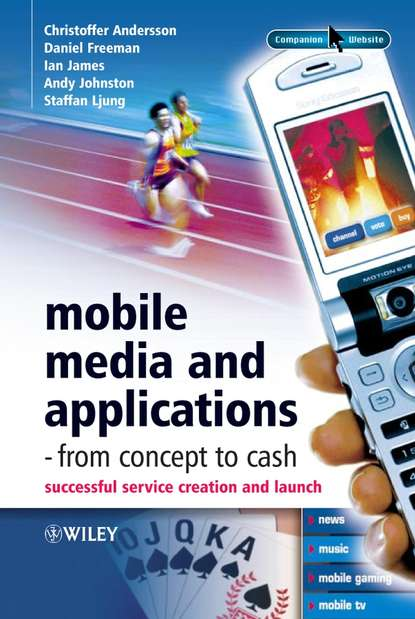Daniel Freeman Mobile Media and Applications, From Concept to Cash kevin rothrock 'tabloids and an inferiority complex' the business and political strategy behind the media s biased russia coverage