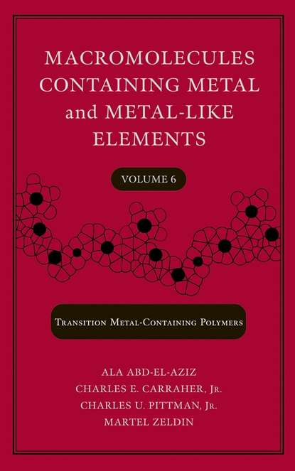 Martel Zeldin Macromolecules Containing Metal and Metal-Like Elements, Volume 6 ian manners frontiers in transition metal containing polymers