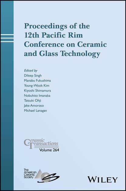 Tatsuki Ohji Proceedings of the 12th Pacific Rim Conference on Ceramic and Glass Technology; Ceramic Transactions, Volume 264 proceedings of the liverpool literary and philosophical society volume 30