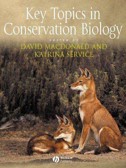David Macdonald Key Topics in Conservation Biology willis katherine j key topics in conservation biology 2 isbn 9781118520192