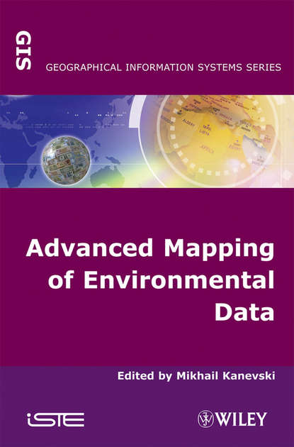 Фото - Mikhail Kanevski Advanced Mapping of Environmental Data mikhail s nikulin nonparametric tests for complete data