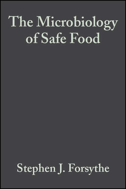 Stephen J. Forsythe The Microbiology of Safe Food недорого