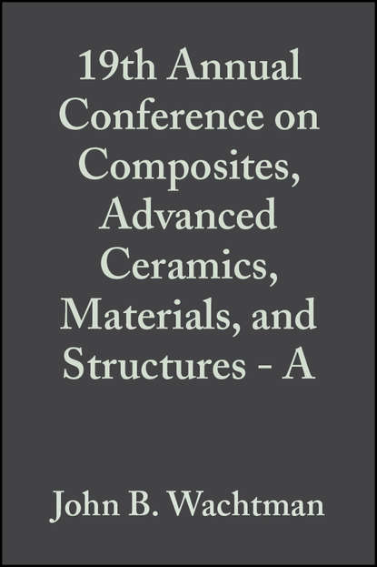 Фото - John Wachtman B. 19th Annual Conference on Composites, Advanced Ceramics, Materials, and Structures - A john wachtman b fabrication of ceramics