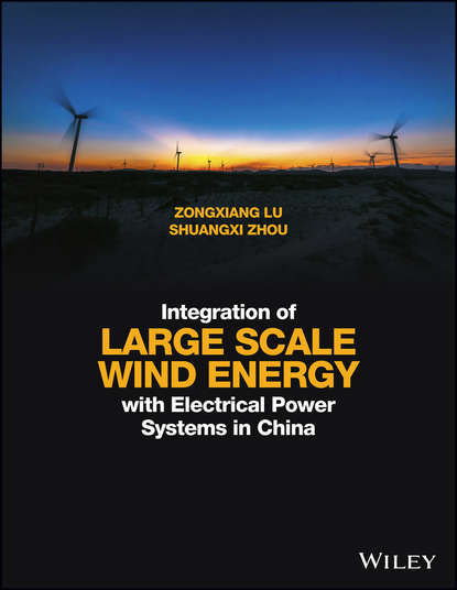 Zongxiang Lu Integration of Large Scale Wind Energy with Electrical Power Systems in China paul lynn a onshore and offshore wind energy an introduction