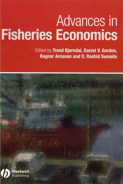 Фото - Trond Bjorndal Advances in Fisheries Economics seijo juan carlos bioeconomics of fisheries management