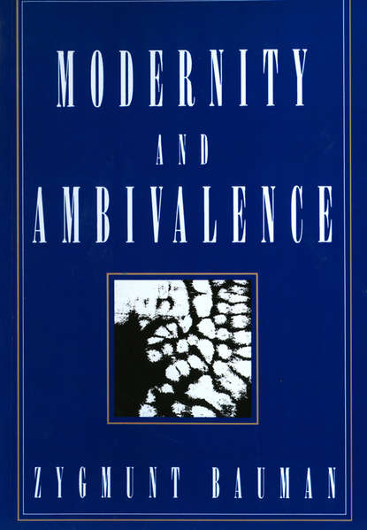 Zygmunt Bauman Modernity and Ambivalence zygmunt bauman 44 letters from the liquid modern world