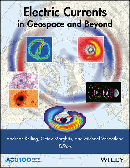 Фото - Andreas Keiling Electric Currents in Geospace and Beyond leap of space