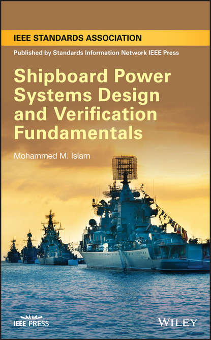Mohammed Islam M. Shipboard Power Systems Design and Verification Fundamentals xinzhou dong fault location and service restoration for electrical distribution systems
