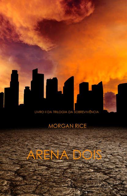 Фото - Морган Райс Arena Dois frio