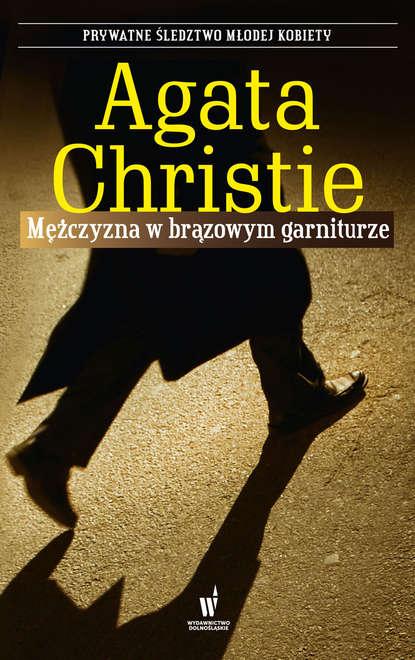 Агата Кристи Mężczyzna w brązowym garniturze агата кристи spotkanie w bagdadzie