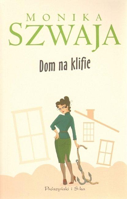 Monika Szwaja Dom na klifie monika szwaja dom na klifie