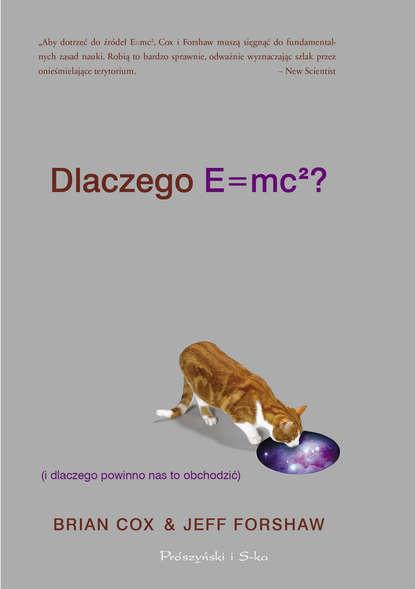 Brian Cox Dlaczego E=mc2 (i dlaczego powinno nas to obchodzić) brian cox dlaczego e mc2 i dlaczego powinno nas to obchodzić
