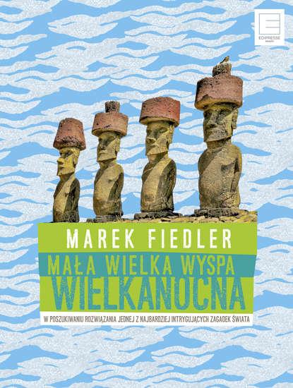 Marek Fiedler Mała wielka Wyspa Wielkanocna lisa fiedler mouseheart