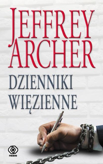 Jeffrey Archer Dzienniki więzienne jeffrey archer ale to nie wszystko