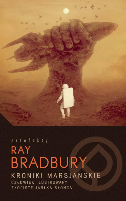 Фото - Ray Bradbury Kroniki marsjańskie bradbury ray from the dust returned