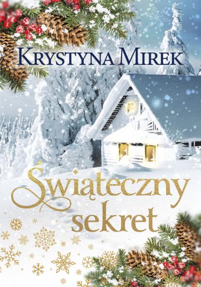 Фото - Krystyna Mirek Świąteczny sekret krystyna mirek światło gwiazd