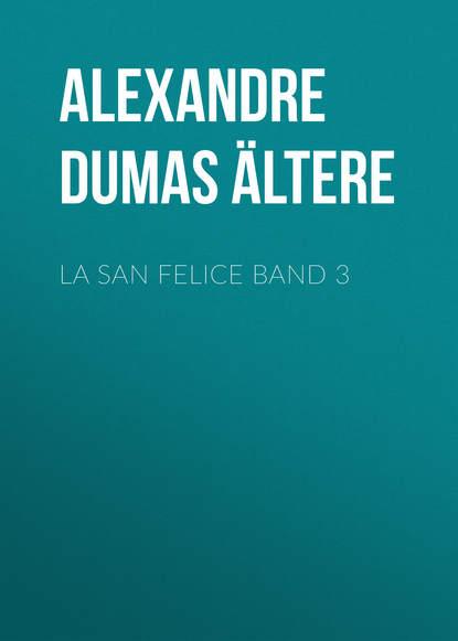 Фото - Александр Дюма La San Felice Band 3 александр дюма la san felice tome 06