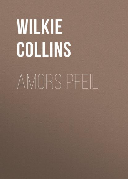 Фото - Уилки Коллинз Amors Pfeil уилки коллинз amors pfeil
