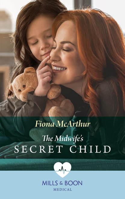 Fiona McArthur The Midwife's Secret Child chiara yvonda lafrance walk by faith