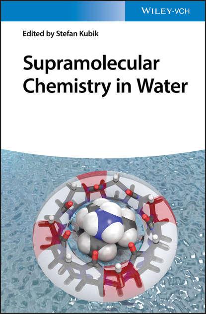 Группа авторов Supramolecular Chemistry in Water группа авторов transition metals in supramolecular chemistry