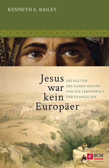 c graupner jesus hat die rechte lehre gwv 1159 34 Kenneth E. Bailey Jesus war kein Europäer