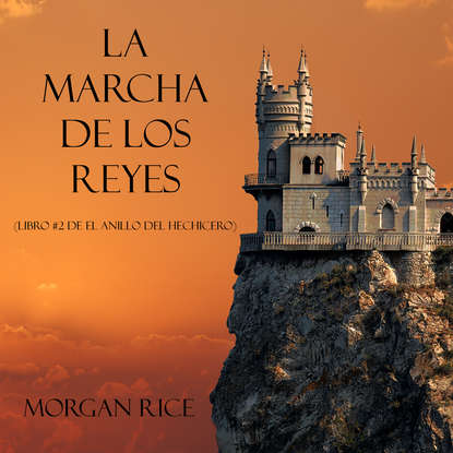 Морган Райс La Marcha De Los Reyes недорого
