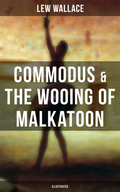 s emma e edmonds nurse and spy in the union army historical novel Lew Wallace COMMODUS & THE WOOING OF MALKATOON (Illustrated)