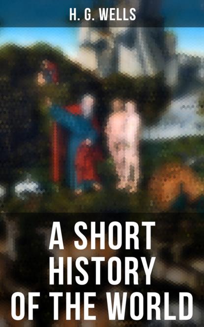 H. G. Wells A SHORT HISTORY OF THE WORLD lewycka m a short history of tractors in ukrainian