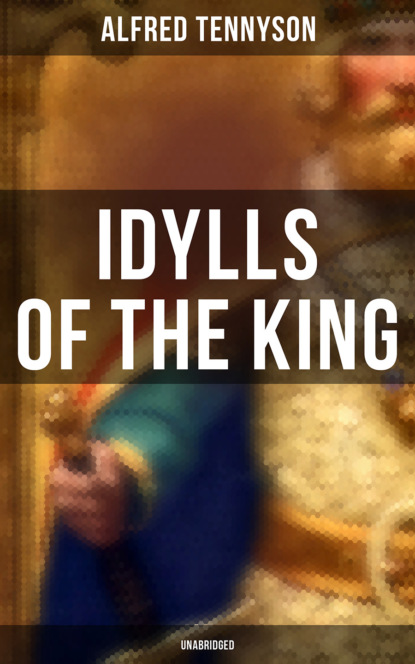 Фото - Alfred Tennyson Idylls of the King (Unabridged) theocritus the idylls epigrams and epitaphs