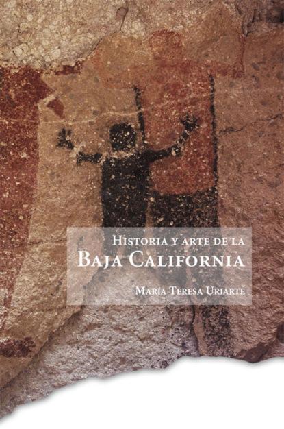 María Teresa Uriarte Castañeda Historia y arte de la Baja California carlos zolla la unam y los pueblos indígenas