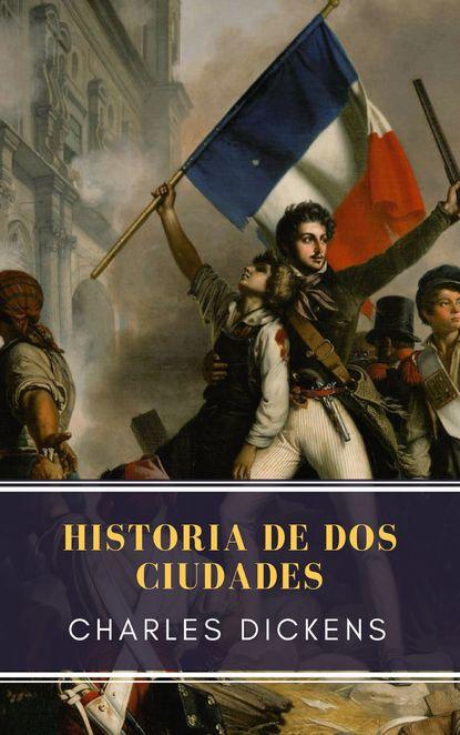 Charles Dickens Historia de dos ciudades charles dickens historia de dos ciudades