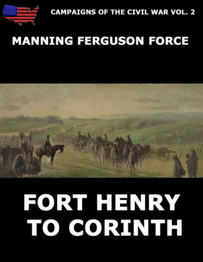 Manning Ferguson Force Campaigns Of The Civil War Vol. 2 - Fort Henry To Corinth недорого