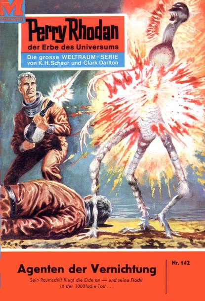 Kurt Brand Perry Rhodan 142: Agenten der Vernichtung kurt brand perry rhodan 67 zwischenspiel auf siliko v